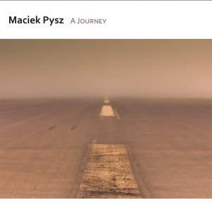 Maciek Pysz - A Journey